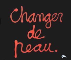 Changer de peau by Vautier Ben