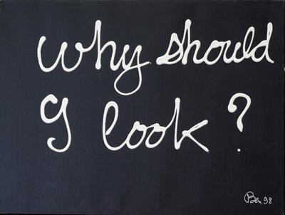 Why should I look ? by Vautier Ben