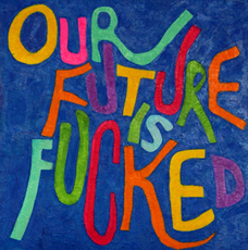 Our future is fucked by BoËl Delphine