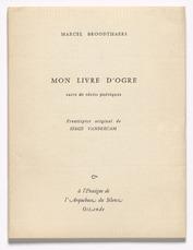 Mon livre d'ogre. Suite de récits poétiques by Broodthaers Marcel