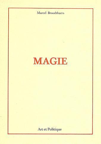 Magie. Art et Politique.  by Broodthaers Marcel