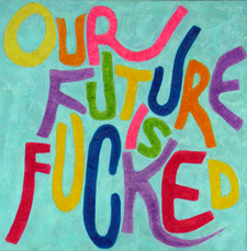 Our future is fucked by Van Saksen-coburg Delphine
